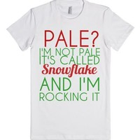 Pale? It's Called Snowflake-Female White T-Shirt