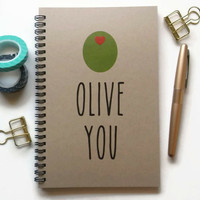 Writing journal, spiral notebook, Bullet journal, brown kraft journal, cute journal, lined blank or grid pages - Olive you, I love you