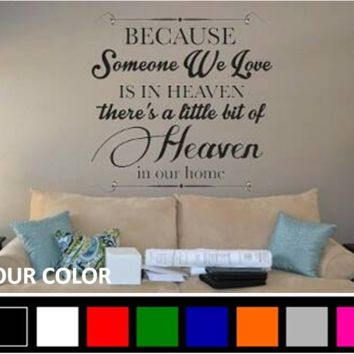 Because Someone We Love Is In Heaven Vinyl Wall Decal