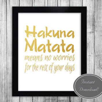 Instant Printable Wall Art 'Hakuna Matata' in gold foil, Lion King inspired, Home Office Decor Poster Downloadable Prints