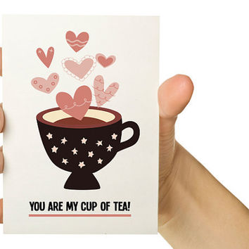 Valentine Card You are my cup of tea 5X7 Greeting by TheWallaroo