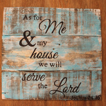 Relclaimed, Distressed, Me & My House Bible Verse Sign