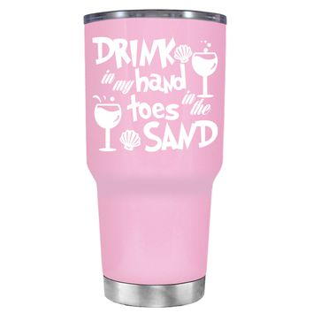 Drink in my Hand Toes in the Sand on Pretty Pink 30 oz Tumbler Cup