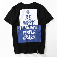 Unisex Be Happy,It Drives People Crazy T Shirt