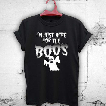 I'm just here for the boos HALLOWEEN  T-Shirt Unisex Adults
