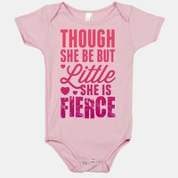 Though She Be But Little She Is Fierce (Pink)