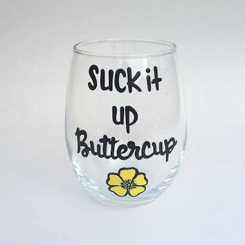 Suck It Up Buttercup handpainted stemless wine glass, funny sarcastic wine glass