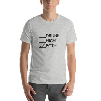 Drunk or High Short-Sleeve T-Shirt