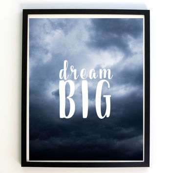 Quote inspirational dream big, clouds, nature photography, thunderstorm, instant download, printable art, home decor