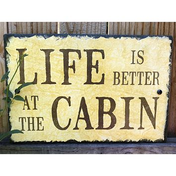Handmade Slate Home Sign - Life is Better at the Cabin Plaque
