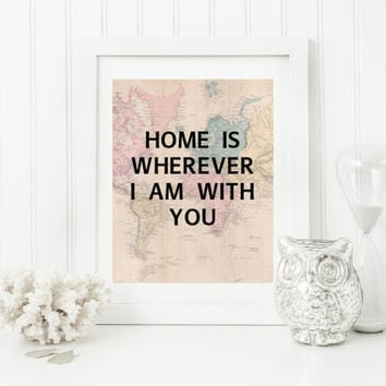 Home Is Wherever I Am With You Wall Decor,  Printable Quote,  Instant Download Art