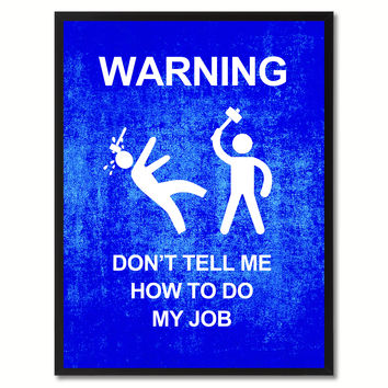 Warning Don't Tell Me Funny Sign Blue Print on Canvas Picture Frames Home Decor Wall Art Gifts 91933