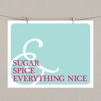 Baby Girl Nursery Decor  - Sugar and Spice and Everything Nice Art Print - Aqua blue and Pink, 11x14