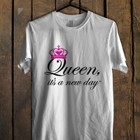 Queen its a new day T Shirt Mens T Shirt and Womens T Shirt *