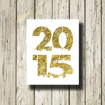 2015 Gold White Print Poster Printable Instant Download Digital Art Wall Art Home Decor G0121g