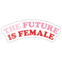 'The Future Is Female' Sticker by Maddy Pease