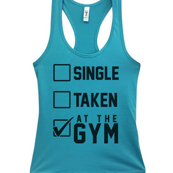 Single Taken At The Gym Womens Fashion Funny Tank Top