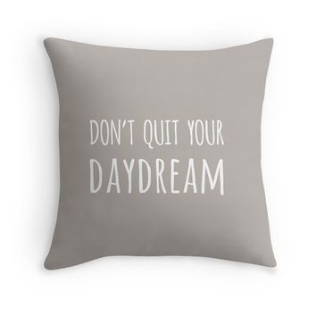 Don't Quit Your Daydream Decorative Pillow Cover with Quote, Inspirational Typography Statement Pillow, Gray, Christmas Gift