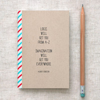 imagination will get you everywhere notebook