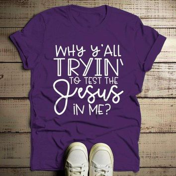 Men's Funny Jesus T Shirt Why You Testin' Jesus In Me Shirts Saying Humor Tee