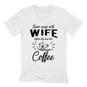 Never mess with wife before she has his coffee, funny gift ideas, anniversary birthday gift for her,  V Neck T Shirt