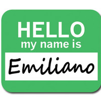 Emiliano Hello My Name Is Mouse Pad
