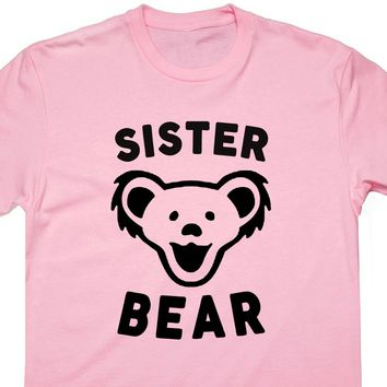 Sister Bear T Shirt Grateful Dead T Shirt Phish T Shirt Dancing Bears Shirt