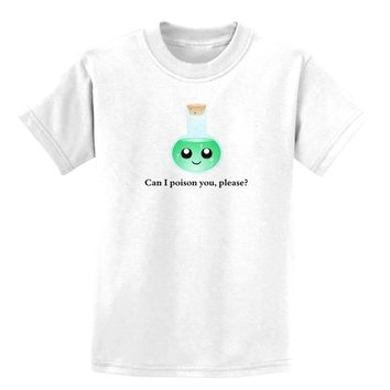Don't Make Me Poison You Childrens T-Shirt