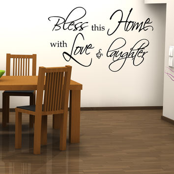 Bless this home with love and laughter family wall decal quote