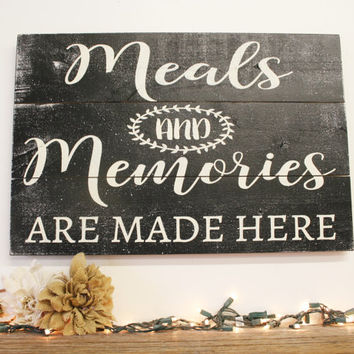 Meals And Memories Are Made Here Pallet Sign Kitchen Sign Dining Room Sign  Primitive Wood Wall