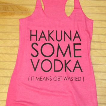 Women's Tri Blend Racerback Tank Top Hakuna Some Vodka