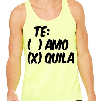 Te Amo Tequila Tank Top Men Women T-shirt  Tee Shirt Tshirt teamo or Funny Drinking Drunk Beer Wine Whiskey Vodka