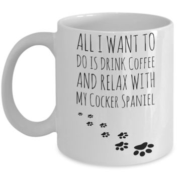 Coffee Play Cocker Spaniel Mug - Funny Sayings Quotes Cup for Dog Lovers - Perfect Holiday 2016 Gift