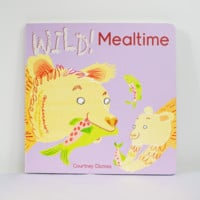wild! mealtime by courtney dicmas