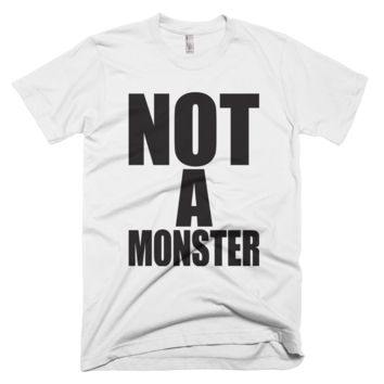 Not A Monster Tshirt