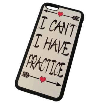 I Can't I Have Practice Phone Case