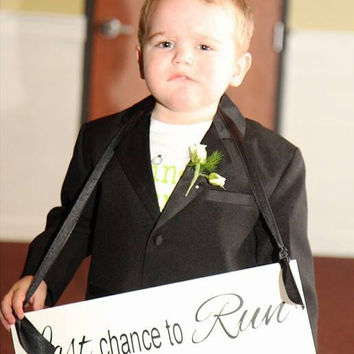 Last Chance to Run Uncle -Here Comes the BRIDE - One sided - Wedding Sign, Flower Girl Sign, Ring Bearer, Aisle sign