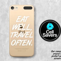 Eat Well Travel Often Clear iPod 5 Case iPod 6 Case iPod 5th Generation iPod 6th Generation Case Gen Clear Case Tumblr Inspired Quote White