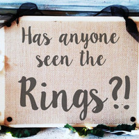 "Funny Ring Bearer Sign, ""Has anyone seen the rings"" ceremony wedding signs, ringbearer ring bearers, rustic beach country chic wedding decor"