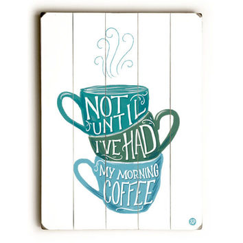 My Morning Coffee by Artist Shauna Lynn Wood Sign