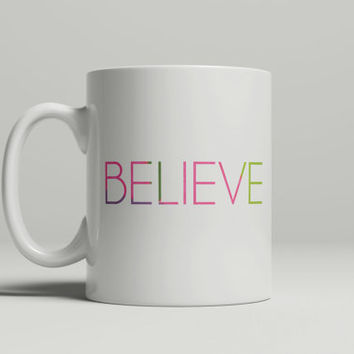 Unique Coffee Mug - FREE Shipping to USA believe coffee mug white ceramic mugs inspirational quote believe in yourself