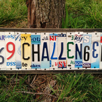 CHALLENGER Custom Recycled LICENSE Plate Art Sign Dodge Challenger