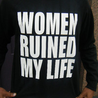 Women Ruined My Life Sweatshirt