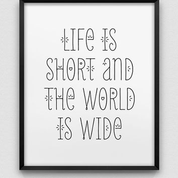 life is short world is wide print // inspirational print // black white typo home decor print // enjoy your life print // travel motivation