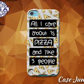 All I Care About Is Pizza And Like Three People Funny Quote Custom Case For iPod Tough 4th Generation And iPod Touch 5th Generation Gen