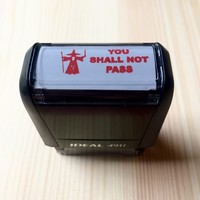 """YOU SHALL NOT PASS"" Self-Inking Stamp"