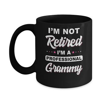 I'm Not Retired A Professional Grammy Mother Day Gift Mug