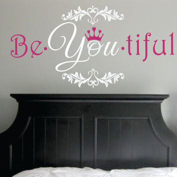 "Be You tiful Wall Decal with Crown and Fancy Frame - wall shabby chic elegant baby nursery girl teen monogram vinyl lettering 14""H x 28""W"
