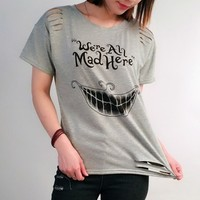 We're all Mad Here Slash T-Shirt