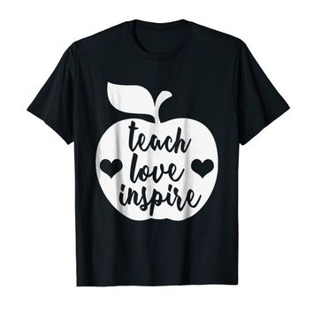 Teach Love Inspire / Teacher Shirts / Teacher Gifts